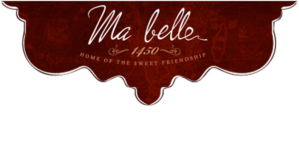 Ma Belle - Home of the sweet friendship